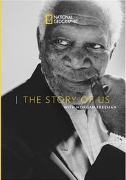 National Geographic: The Story of Us with Morgan Freeman