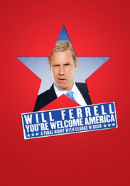 Will Ferrell: You're Welcome America, A Final Night with George W. Bush
