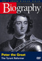 Biography: Peter the Great, The Tyrant Reformer