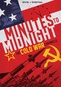 Minutes to Midnight: The Cold War Chronicles