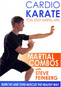 Cardio Karate: Total Body Martial Arts Martial Combos with Steve Feinberg