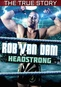 Rob Van Dam: Headstrong The True Story